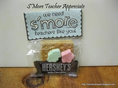 """""""We Need S'more Teachers Like You"""" Appreciation Gift Bag  Mothers Love Free Information on how to (Make Money Online)  http://ibourl.com/1nss"""