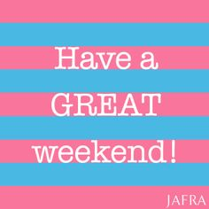 Have a great #weekend!