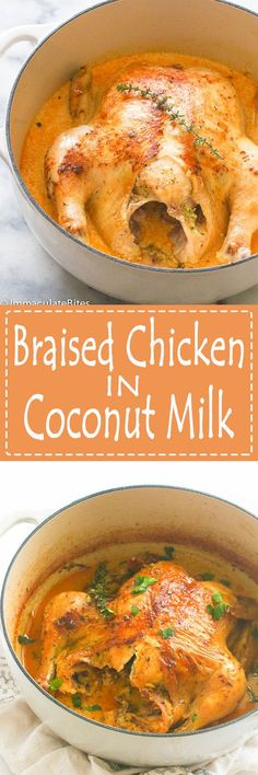 Braised Chicken in Coconut milk- This Whole chicken is INCREDIBLY juicy ,tender , flavorful and the meat is falling off the bones. Throw in some potatoes, carrots and you have yourself an effortless weeknight meal.