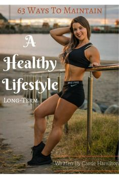 63 Ways To Maintain A Healthy Lifestyle Long-Term — Not Your Average Fitness Diet, Health Fitness, Lifestyle Blog, Healthy Lifestyle, Lose Weight, Weight Loss, Metabolic Diet, Body Confidence, Body Image