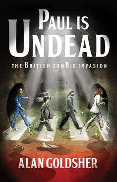 Paul Is Undead: The British Zombie Invasion  by Alan Goldsher