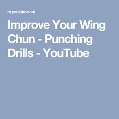 Improve Your Wing Chun - Punching Drills - YouTube