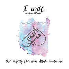 i will in shaa Allah love myself the way Allah made me - (watercolor self love art in arabic)