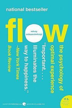 Flow: The Psychology of Optimal Experience (Harper Perennial Modern Classics) by Mihaly Csikszentmihalyi. The Psychology of Optimal Experience. First Edition. Flow Psychology, Psychology Books, Positive Psychology, Flow Mihaly Csikszentmihalyi, Reading Lists, Book Lists, Flow State, Life Changing Books, Personal Development Books