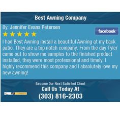 I had Best Awning install a beautiful Awning at my back patio.  They are a top notch...