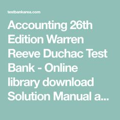 Fundamentals of advanced accounting 6th edition solutions manual by accounting 26th edition warren reeve duchac test bank online library download solution manual and test fandeluxe Image collections