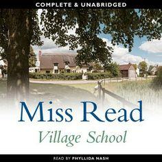 Village School by Miss Read, read by Phyllida Nash
