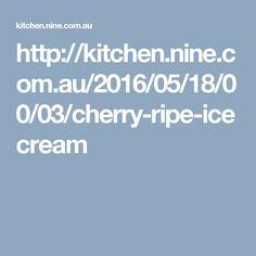http://kitchen.nine.com.au/2016/05/18/00/03/cherry-ripe-icecream