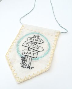Hand Embroidered Pennant Find Your Way Banner by WoodlandAndWise