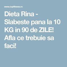 Dieta Rina - Slabeste pana la 10 KG in 90 de ZILE!