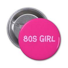 80s Girl Button #80s #80sgirl @80sgirl