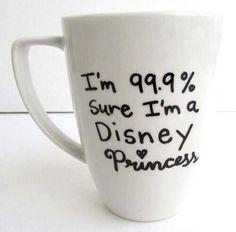 The Disney Princess - I& sure I& a Disney Princess inspired Coffee Mug 11 oz - Kaffeebecher / Mugs for Coffee & Tea - Disney Princess Mugs, Disney Mugs, Princess Quotes, Disney Diy, Disney Stuff, Funny Disney, Disney Food, Walt Disney, Jolie Photo
