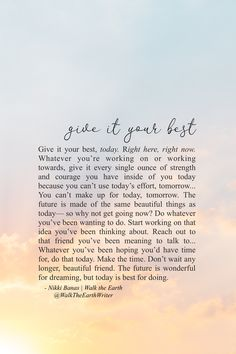 Whatever you're working on or working towards, give it every single ounce of strength and courage you have. Soul Love Quotes, Words Quotes, Quotes To Live By, Me Quotes, Famous Quotes, Sayings, Yoga Quotes, Motivational Quotes, Inspirational Quotes