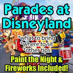 All About Parades at Disneyland - Including Paint the Night