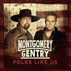 Montgomery Gentry- Folks Like Us