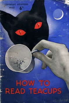 """""""How to read teacups"""""""
