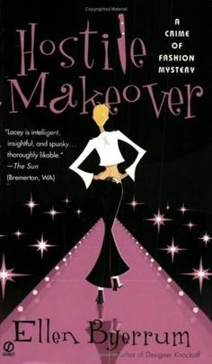 Hostile Makeover (2005) (The third book in the Crime of Fashion series) A novel by Ellen Byerrum