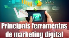 Ferramentas como blogs, sites, plataformas, páginas de capturas, autoresponder, gráficos, editores de vídeo e imagens, importantes para o marketing digital.