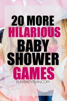 20 MORE hilarious baby shower games with everything from active baby shower…