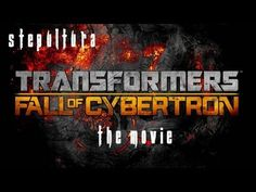 Transformers Fall of Cybertron The Movie [FULL]