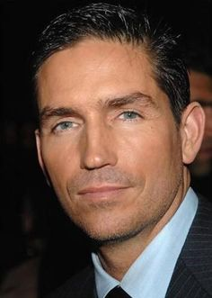 Jim Caviezel- would love to meet him some day. He played Jesus in The Passion of the Christ, and in The Count of Monte Cristo...