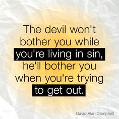 Submit yourselves therefore to God. Resist the devil, and he will flee from you.James 4:7