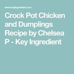 Crock Pot Chicken and Dumplings Recipe by Chelsea P - Key Ingredient