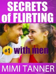 Secrets Of Flirting With Men - For Women: Secrets Of Flirting With Men, The Classic Guide & Ultimate Resource On How To Flirt! Updated For This Chock Full, Intense Guide To Flirting Is For Single And Married Women. Flirting With Men, Cheating Quotes, Flirting Messages, Flirting Quotes For Her, Flirting Texts, Flirting Tips For Girls, Flirting Humor, Funny Texts, Husband Quotes