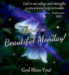 Have a Beautiful Monday Today Is Monday, Good Monday Morning, Good Morning God Quotes, Monday Monday, Happy Wednesday, Happy Friday, Tuesday, Monday Blessings, Good Night Blessings