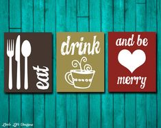 Eat Drink and Be Merry. Kitchen Decor. Dining Room Decor. Kitchen Wall Art. Dining Room Art. Kitchen Sign. Home Decor. 3 Printable Signs! by LittleLifeDesigns on Etsy https://www.etsy.com/listing/215413069/eat-drink-and-be-merry-kitchen-decor
