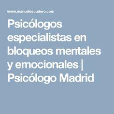 Psicólogos especialistas en bloqueos mentales y emocionales| Psicólogo Madrid