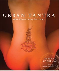 Urban Tantra; Sacred Sex for the Twenty-First Century