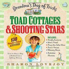 Toad Cottages and Shooting Stars: Grandma's Bag of Tricks, http://www.amazon.com/dp/0761150439/ref=cm_sw_r_pi_awdm_npoZvb00YAMYM