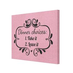 Tablou Canvas - Dinner choices - Take it or Leave it - Monkeez Choices, Dinner, Canvas, Design, Dining, Tela, Food Dinners, Canvases