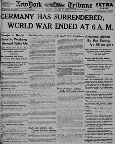 """Newspapers ©: [""""The New York Tribune"""" released at the end of WWI. It clearly states, in the title, that Germany surrendered]. Newspaper Front Pages, Old Newspaper, Berlin, Historia Universal, Newspaper Headlines, World History, Women's History, Modern History, History Photos"""