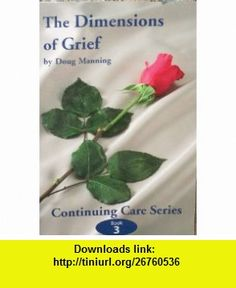 The Dimensions of Grief-Book 3 (9781892785398) Doug Manning , ISBN-10: 1892785390  , ISBN-13: 978-1892785398 , ASIN: B000JSWI4Y , tutorials , pdf , ebook , torrent , downloads , rapidshare , filesonic , hotfile , megaupload , fileserve