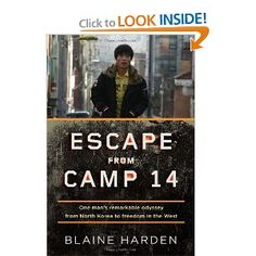 """Escape from Camp 14: One Man's Remarkable Odyssey from North Korea to Freedom in the West, """"Many excellent books will no doubt be published this year. None will be more disturbing."""" (free e-versions available online)"""