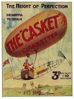The Casket Cigarettes 1907 by paul.malon, via Flickr--uncommonly ironically-named cigarette being dropped on troops from sausage balloon.