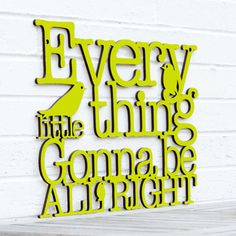 Every Little Thing Gonna Be All Right