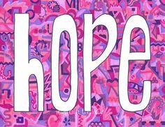 """""""HOPE"""" @Catherine Trevey @Carole Trevey"""