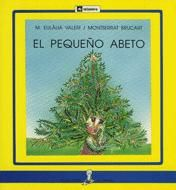 """""""El pequeño abeto"""" -- M. Eulalia Valeri -- Ed. La Galera"""