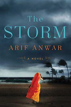 MAY 15, BL*, LJ*, The Storm: A Novel by Arif Anwar https://www.amazon.com/dp/1501174509/ref=cm_sw_r_pi_dp_U_x_Q7F3Ab23CGVQW