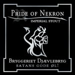 Type: Imperial stout   Data: 10.5% abv., OG app. 1.110, IBU app. 70   About: This beer is worthy of the Dark Lord. In both smell and taste it is a true orgy of the senses: Burnt, bitter and sweet. Savory and warming, full bodied and complex. Pride of Nekron is simply put a majestic meal in itself.