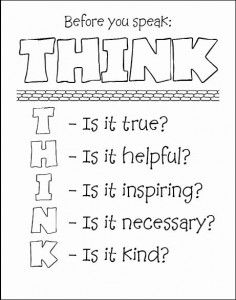 Before You Speak Think printable sheets to chose from and color ~ activity to do as a family too.