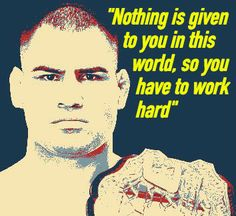 Quotes From Great Martial Artists and Boxers Martial Arts Quotes, Best Martial Arts, Cain Velasquez, Martial Artists, Ufc, Boxing, In This World, Work Hard, Best Quotes