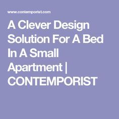 A Clever Design Solution For A Bed In A Small Apartment   CONTEMPORIST