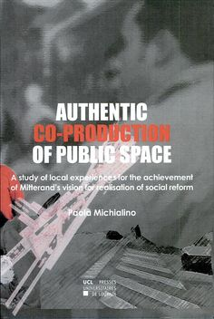 Authentic Co-production of Public Space: A Study of Local Experiences for ... - Paola Michialino - Google Books