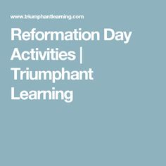 Reformation Day Activities | Triumphant Learning