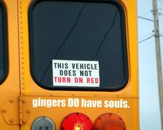 gingers do have souls.