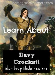 Learn About DavyCrockett - an Interest Led Study with free notebooking pages and helpful links